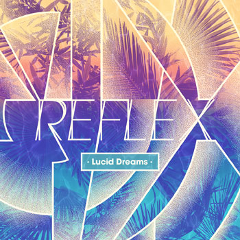 Reflex, nouvel album : Lucid Dreams