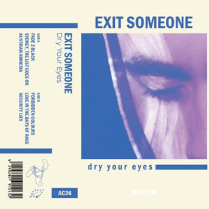 Le Nouvel EP d'Exit Someone, Dry Your Eyes, sur le label Atelier Ciseaux.