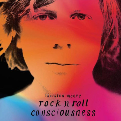 Rock N Roll Consciousness de Thurston Moore